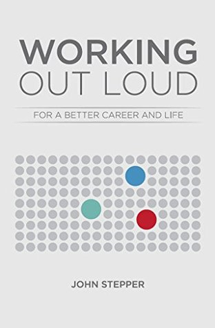 Working Out Loud by John Stepper