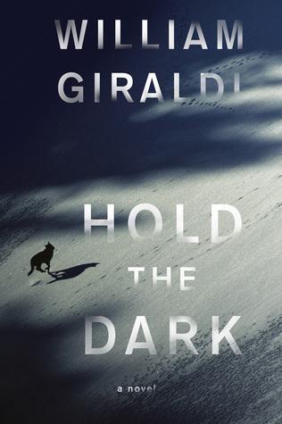 Hold the Dark by William Giraldi