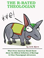 The R-Rated Theologian
