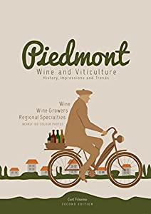 Piedmont - Wines and Viticulture: History, Impressions and Trends
