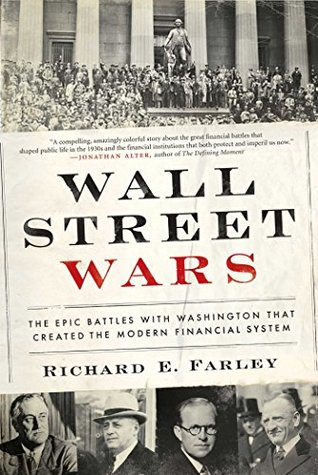Wall Street Wars: The Epic Battles with Washington that Created the Modern Financial System