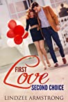 Download ebook First Love Second Choice by Lindzee Armstrong