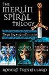 The Merlin Spiral Trilogy: Merlin's Blade, Merlin's Shadow, and Merlin's Nightmare