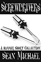 Screwdrivers: A Hammer Short Collection (Hammer, #25)