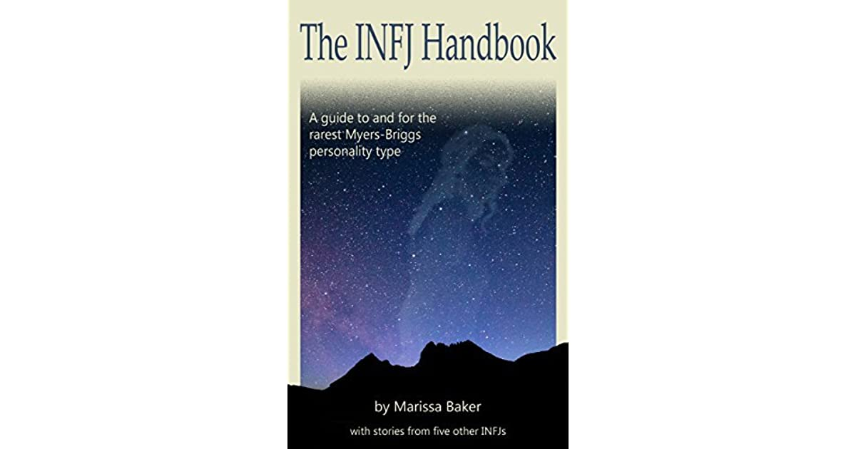 The INFJ Handbook: A guide to and for the rarest Myers