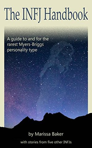 The INFJ Handbook: A guide to and for the rarest Myers-Briggs