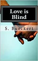 Love is Blind (Love is #1)