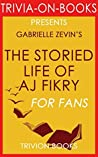The Storied Life of A. J. Fikry: A Novel (Trivia-On-Books)