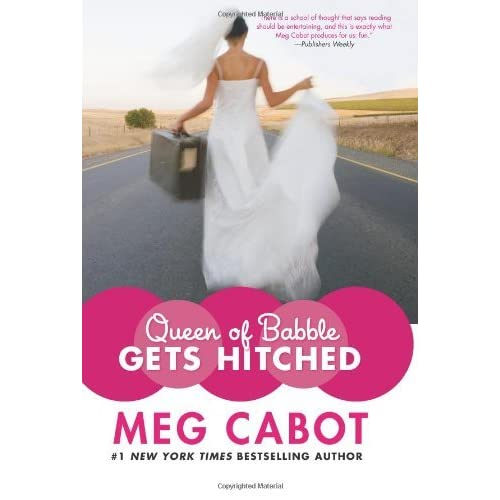 Queen of Babble Gets Hitched (Queen of Babble, #3) by Meg Cabot