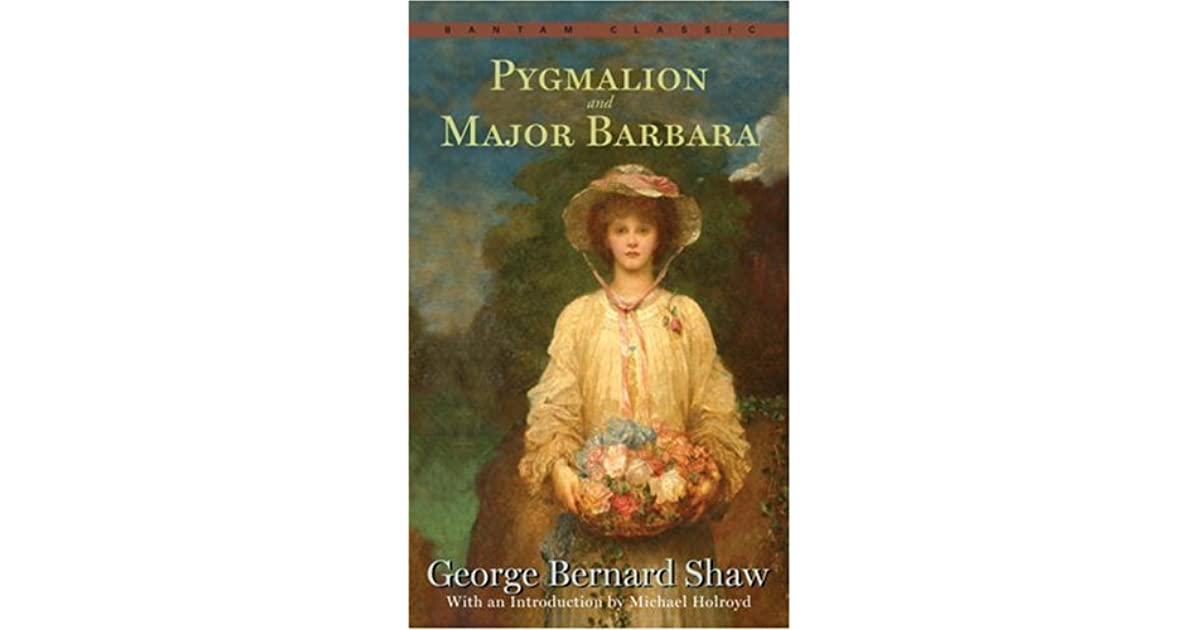 a summary of the book pygmalion by george bernard shaw Book title: pygmalion author/s: bernard shaw, george featured books shameless fanny hill: memoirs of a woman of pleasure three weddings and a kiss - the mad earl's bride the house of the vampire.