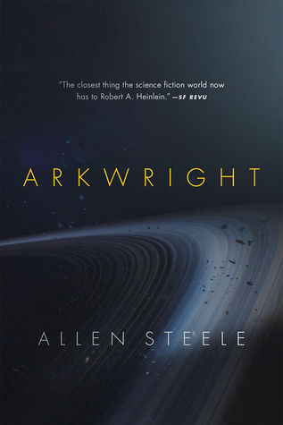 Arkwright by Allen M. Steele