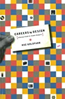 Careers by Design: A Business Guide for Graphic Designers