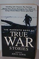 Mammoth Book of True War Stories
