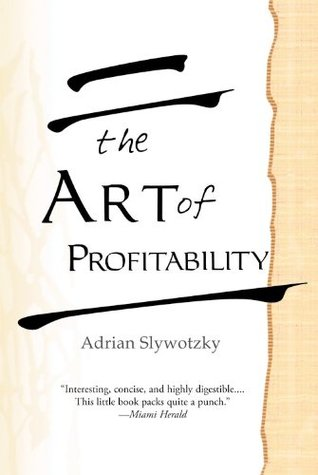 The Art of Profitability by Adrian J. Slywotzky