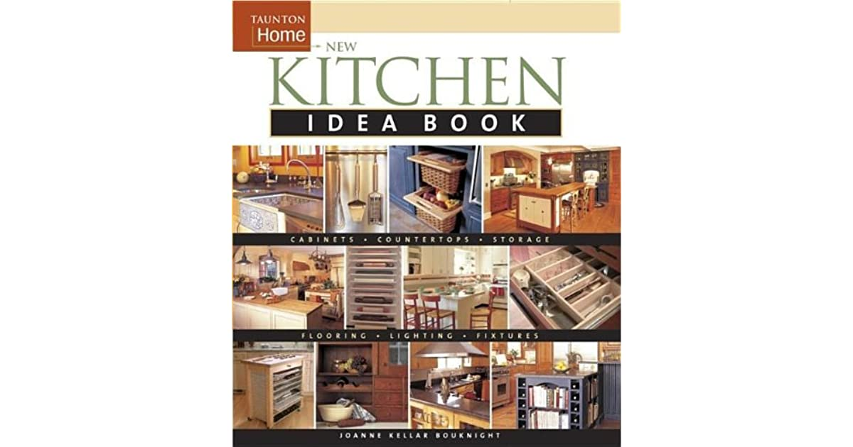 New Kitchen Idea Book Taunton Home By Joanne Kellar Bouknight