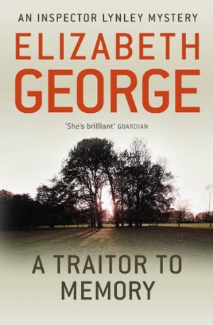 A Traitor To Memory Inspector Lynley 11 By Elizabeth George