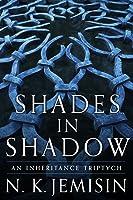 Shades in Shadow: An Inheritance Triptych (The Inheritance Trilogy)