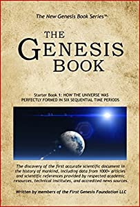 THE GENESIS BOOK / The Mathematical Proof That God Exists: Starter Book 1: How the Universe was Perfectly Formed in Six Sequential Time Periods - THE ... SERIES TO READ (New Genesis Book Series 2)