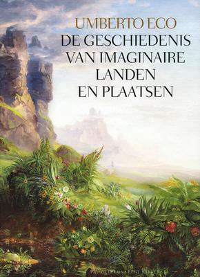 De geschiedenis van imaginaire landen en plaatsen by Umberto Eco
