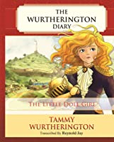 The Little Doll Girl (The Wurtherington Diary, #1)