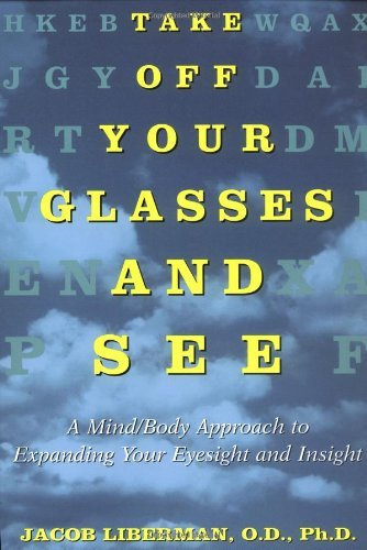 Take-Off-Your-Glasses-and-See-A-Mind-Body-Approach-to-Expanding-Your-Eyesight-and-Insight