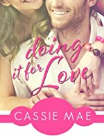 Doing It for Love (All About Love, #1)