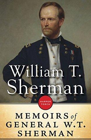 Memoirs Of General William T Sherman By William T Sherman
