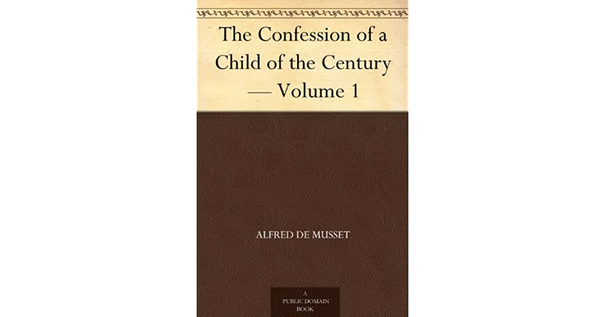 The Confession of a Child of the Century — Volume 1