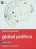 Global Politics, 2nd Edition (Palgrave Foundations Series)