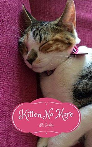 Kitten No More: Musings of a Cat #18 Lily Sanfey