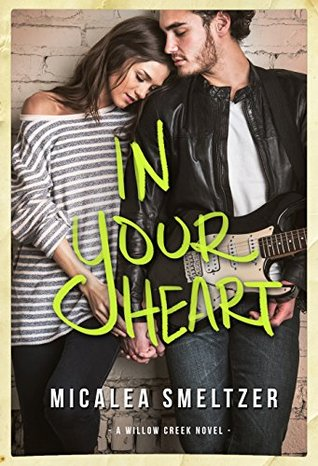 In Your Heart by Micalea Smeltzer