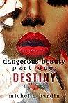 Destiny (Dangerous Beauty #1)