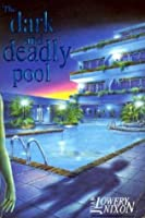 The Dark and Deadly Pool
