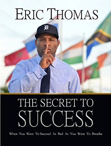 eric thomas The Secret to success