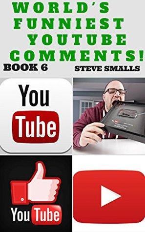 Memes: World's Funniest YouTube Comments! Book 6 (Memes, Jokes, Tumblr, YouTube, Facebook)