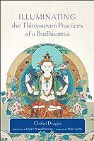 Illuminating the Thirty-Seven Practices of a Bodhisattva