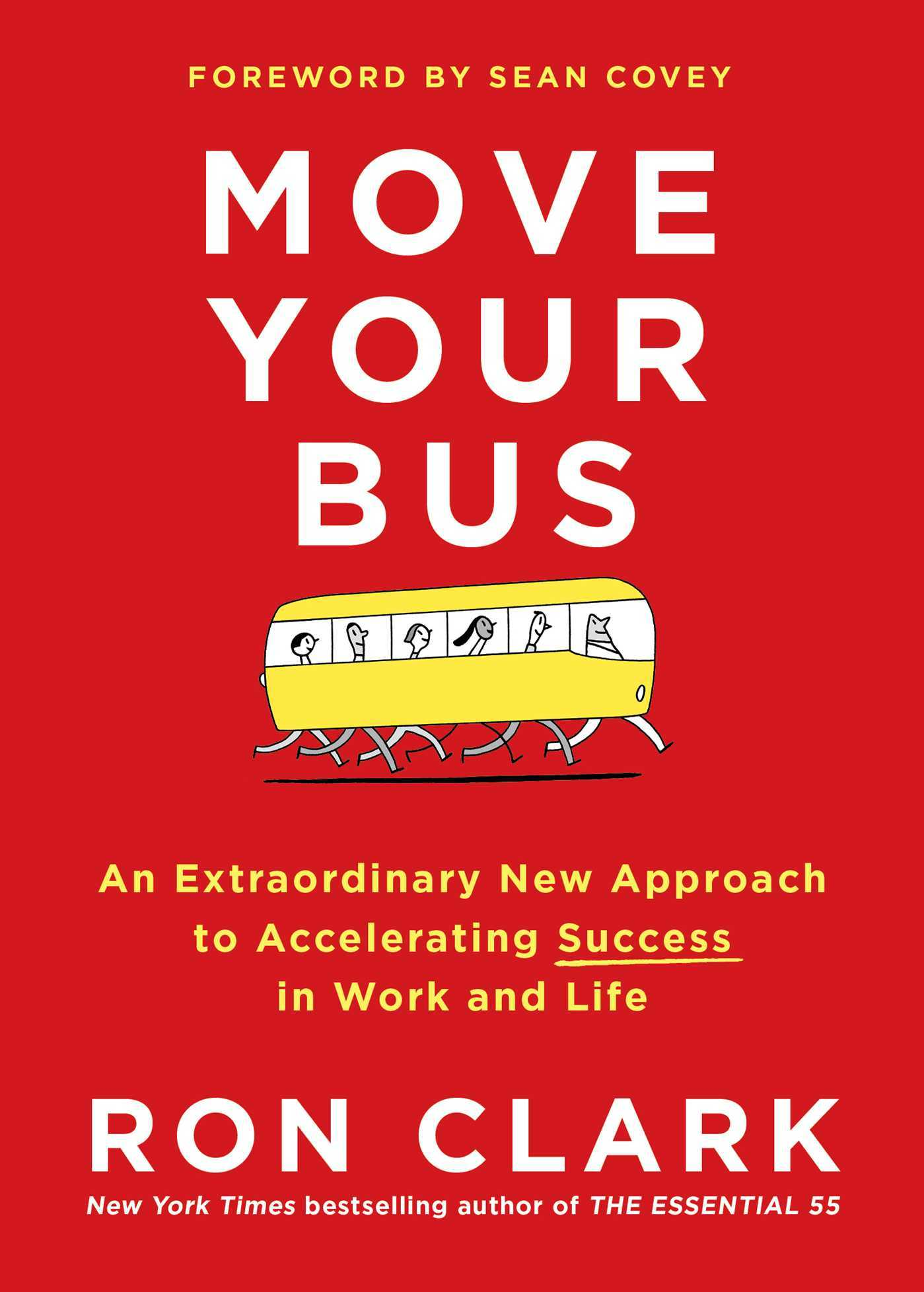 Move-Your-Bus-An-Extraordinary-New-Approach-to-Accelerating-Success-in-Work-and-Life