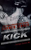 Kick (Savage Saints #1)