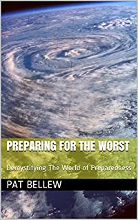 Preparing For The Worst: Demystifying The World of Preparedness
