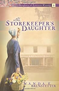 The Storekeeper's Daughter (Daughters of Lancaster County, #1)
