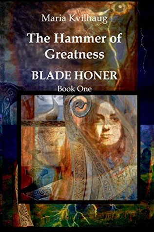 The Hammer of Greatness: Life of the Oseberg priestess (783-834 AD) (BLADE HONER Book 1)