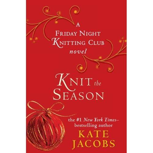 Knitting Club Book : Knit the season friday night knitting club by kate