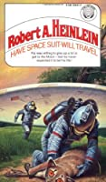Have Space Suit-Will Travel (Heinlein's Juveniles #12)