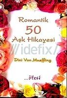 Romantik 50 Aşk Hikayesi