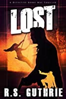 L O S T (Detective Bobby Mac Thriller #2)