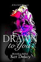 Drawn to you (Drawn To You #1)