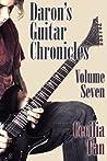 Daron's Guitar Chronicles: Volume Seven (Daron's Guitar Chronicles, #7)
