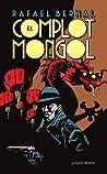 El complot mongol by Rafael Bernal