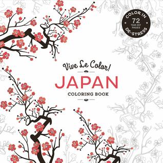 Vive Le Color! Japan (Adult Coloring Book): Color In: De-Stress (72 Tear-Out Pages)