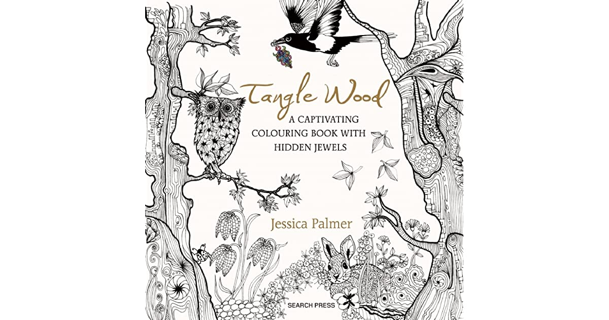 Tangle Wood A Captivating Colouring Book With Hidden Jewels By Jessica Palmer